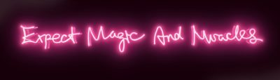Expect Magic and Miracles - Neon