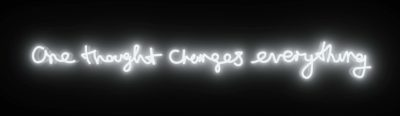 One Thought Changes Everything - Neon