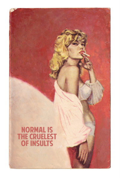 Normal Is the Cruelest of Insults - Artist Proof