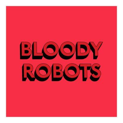 BLOODY ROBOTS - Print