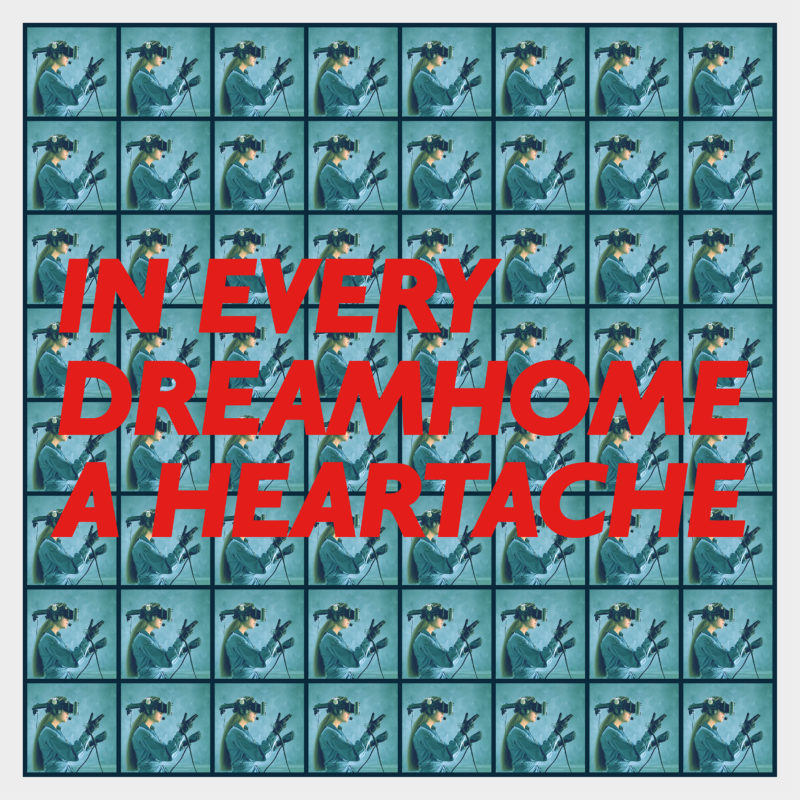 In Every Dreamhome a Heartache