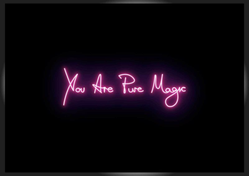 You Are Pure Magic - Artist Proof
