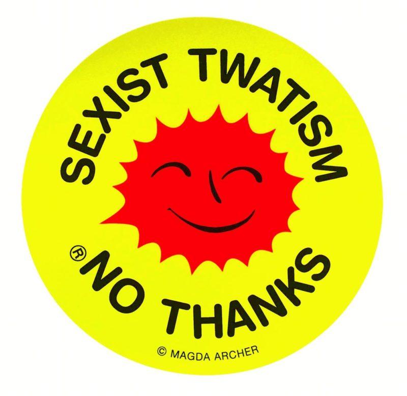 NO THANKS 1, SEXIST TWATISM