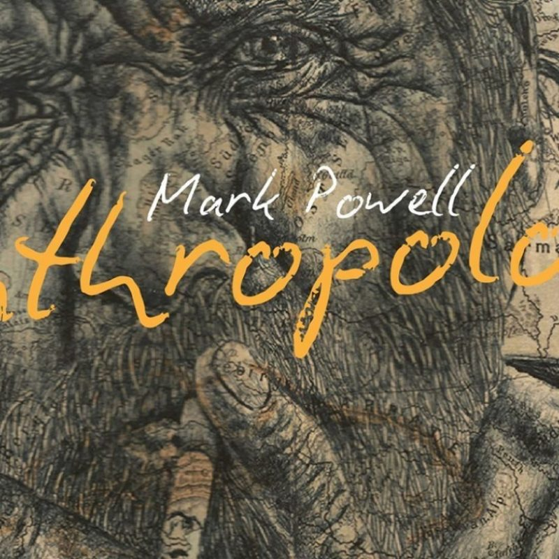 Mark Powell: Anthropology - Sneak Preview