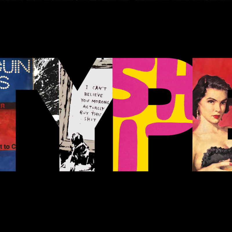 Introducing TYPE | Hang-Up Gallery's Highly Anticipated New Group Exhibition, 16 March - 6 May